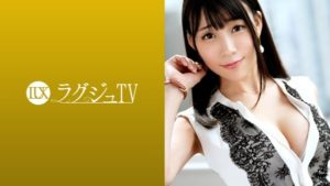 [259LUXU-1059] ラグジュTV 1039 萩野穂香 27歳