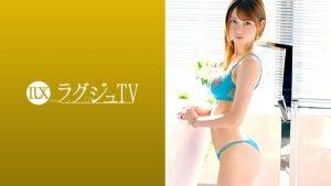 [259LUXU-1080] ラグジュTV 1064 前回のセックスが気持ち良くて…」極上のスタイルを持つ美女、再降臨! 折原美理 26歳 美容師