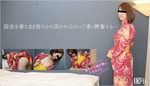 [10musume-082016_01] 天然むすめ 082016_01 浴衣の裾をまくられハメられちゃった 滝川ちさ