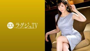[259LUXU-1262] ラグジュTV 1242 元モデルの美人社長が、仕事一筋の生活を変える為にAV出演!久しぶりに触れる男の温もりに頬を染め、緊張しながらも反応する体。徐々に取り戻すオンナとしての快楽に乱れまくる!